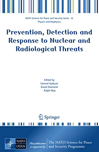 9781402066573: Prevention, Detection and Response to Nuclear and Radiological Threats (NATO Science for Peace and Security Series B: Physics and Biophysics)