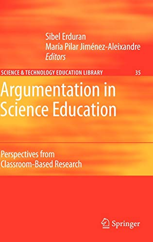 9781402066696: Argumentation in Science Education: Perspectives from Classroom-Based Research (Contemporary Trends and Issues in Science Education)