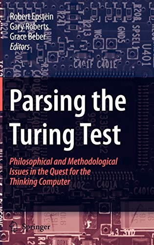 9781402067082: Parsing the Turing Test: Philosophical and Methodological Issues in the Quest for the Thinking Computer