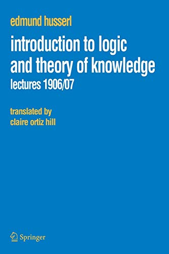 9781402067266: Introduction to Logic and Theory of Knowledge: Lectures 1906/07 (Husserliana: Edmund Husserl – Collected Works)