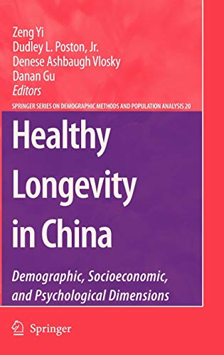 9781402067518: Healthy Longevity in China: Demographic, Socioeconomic, and Psychological Dimensions (The Springer Series on Demographic Methods and Population Analysis)