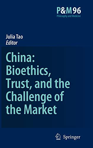 9781402067563: China: Bioethics, Trust, and the Challenge of the Market (Philosophy and Medicine)