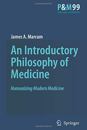 An Introductory Philosophy of Medicine: James A. Marcum