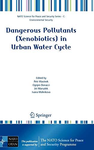 Dangerous Pollutants (Xenobiotics) in Urban Water Cycle: Petr Hlavinek
