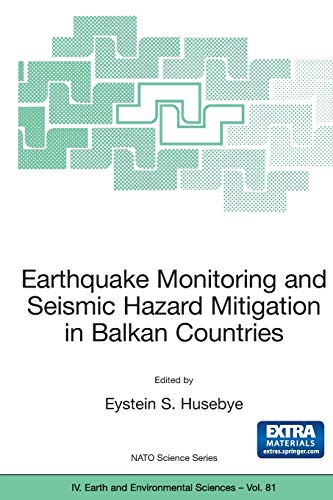 9781402068133: Earthquake Monitoring and Seismic Hazard Mitigation in Balkan Countries: Proceedings of the NATO Advanced Research Workshop on Earthquake Monitoring ... September 2005 (Nato Science Series: IV:)