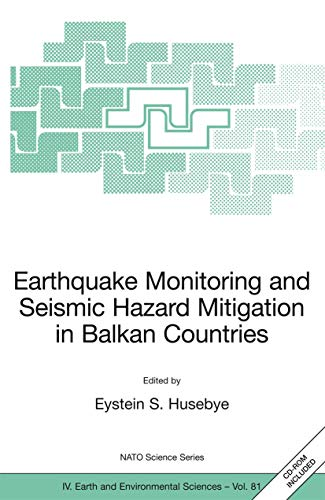 9781402068140: Earthquake Monitoring and Seismic Hazard Mitigation in Balkan Countries: Proceedings of the NATO Advanced Research Workshop on Earthquake Monitoring ... September 2005 (Nato Science Series: IV:)