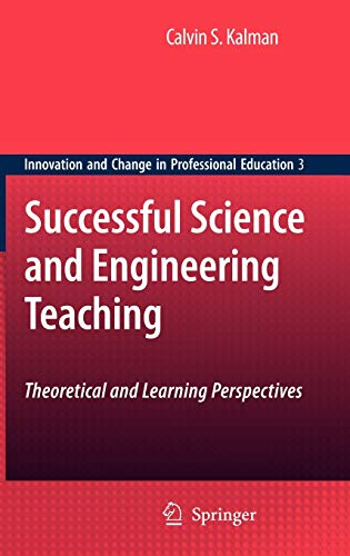 9781402069093: Successful Science and Engineering Teaching: Theoretical and Learning Perspectives (Innovation and Change in Professional Education)