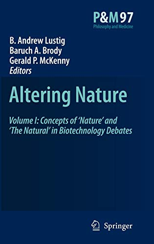 9781402069208: Altering Nature: Volume I: Concepts of 'Nature' and 'The Natural' in Biotechnology Debates (Philosophy and Medicine)