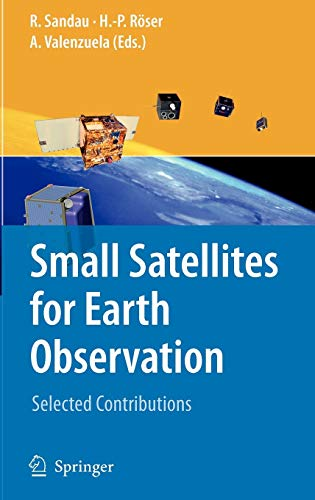 9781402069420: Small Satellites for Earth Observation: Selected Contributions