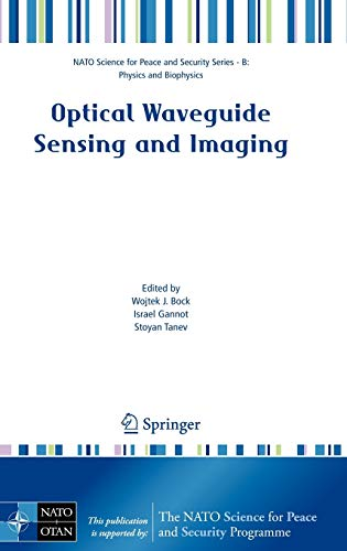 9781402069505: Optical Waveguide Sensing and Imaging (NATO Science for Peace and Security Series B: Physics and Biophysics)