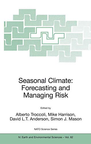 9781402069901: Seasonal Climate: Forecasting and Managing Risk (Nato Science Series: IV:)
