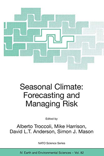 9781402069918: Seasonal Climate: Forecasting and Managing Risk (Nato Science Series: IV:)