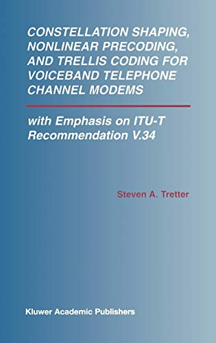 9781402070068: Constellation Shaping, Nonlinear Precoding, and Trellis Coding for Voiceband Telephone Channel Modems: with Emphasis on ITU-T Recommendation V.34 (The ... Series in Engineering and Computer Science)