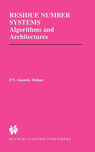 9781402070310: Residue Number Systems: Algorithms and Architectures (The Springer International Series in Engineering and Computer Science)