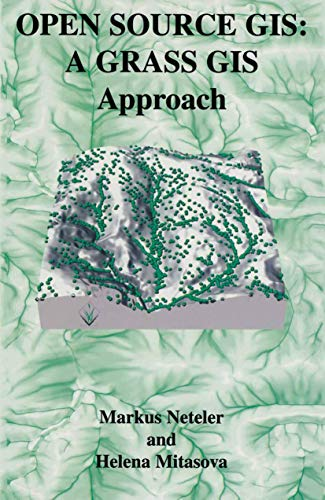 9781402070884: Open Source GIS: A GRASS GIS Approach (Kluwer International Series in Engineering & Computer Science)