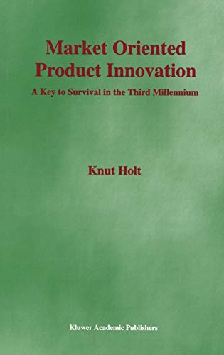 9781402071386: Market Oriented Product Innovation: A Key to Survival in the Third Millennium