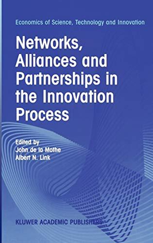 Networks, Alliances and Partnerships in the Innovation: Editor-John de la