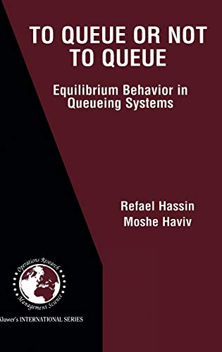 9781402072031: To Queue or Not to Queue: Equilibrium Behavior in Queueing Systems (International Series in Operations Research & Management Science)