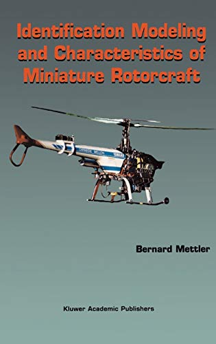 Identification Modeling and Characteristics of Miniature Rotorcraft: Bernard Mettler