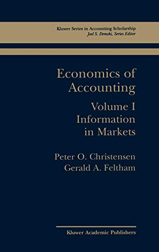 9781402072291: Economics of Accounting: Information in Markets (Springer Series in Accounting Scholarship)