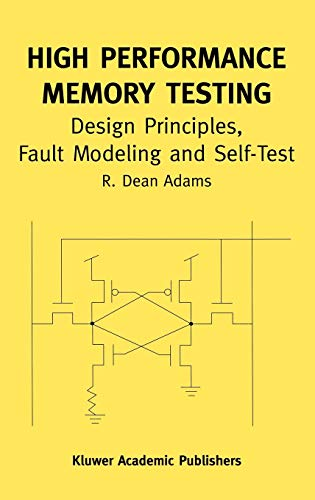 9781402072550: High Performance Memory Testing: Design Principles, Fault Modeling and Self-Test (Frontiers in Electronic Testing)