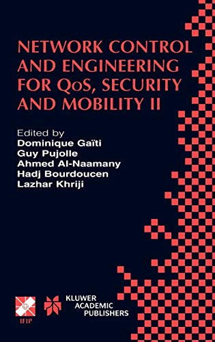 9781402072680: Network Control and Engineering for QoS, Security and Mobility: IFIP TC6 / WG6.2 & WG6.7 Conference on Network Control and Engineering for QoS, ... in Information and Communication Technology)