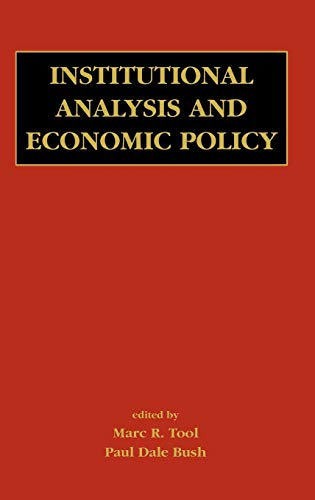Institutional Analysis and Economic Policy: Tool, Marc R.; Bush, Paul Dale