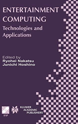 9781402073601: Entertainment Computing: Technologies and Application (IFIP Advances in Information and Communication Technology)
