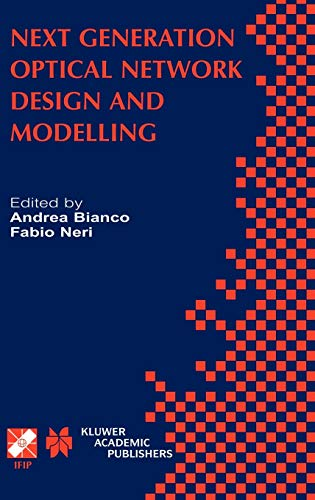 9781402073717: Next Generation Optical Network Design and Modelling: IFIP TC6 / WG6.10 Sixth Working Conference on Optical Network Design and Modelling (ONDM 2002) ... in Information and Communication Technology)
