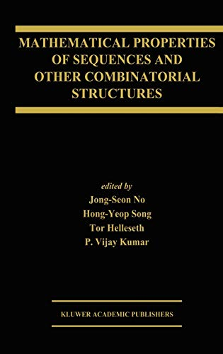 9781402074035: Mathematical Properties of Sequences and Other Combinatorial Structures (The Springer International Series in Engineering and Computer Science)