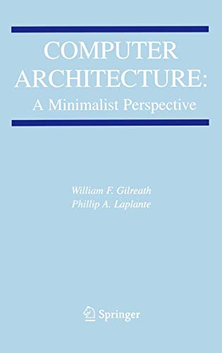 9781402074165: Computer Architecture: A Minimalist Perspective (The Springer International Series in Engineering and Computer Science)