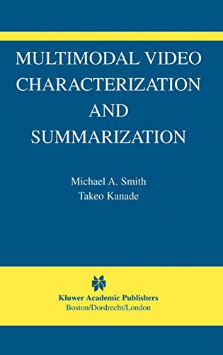 9781402074264: Multimodal Video Characterization and Summarization (The International Series in Video Computing)