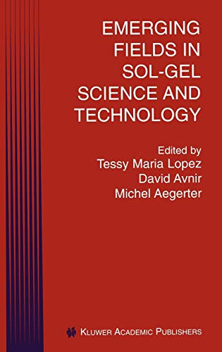 Emerging Fields In Sol-Gel Science And Technology: Lopez, Tessy Maria.,