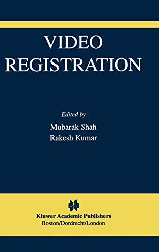 Video Registration (The International Series in Video Computing)
