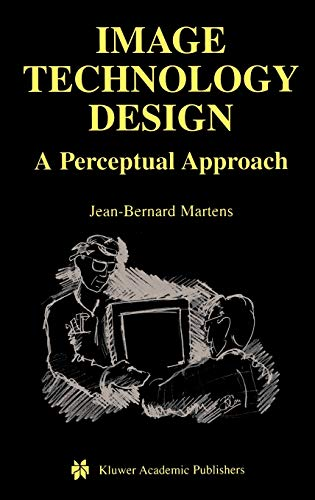 9781402074615: Image Technology Design: A Perceptual Approach (The Springer International Series in Engineering and Computer Science)