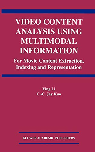 9781402074905: Video Content Analysis Using Multimodal Information: For Movie Content Extraction, Indexing and Representation