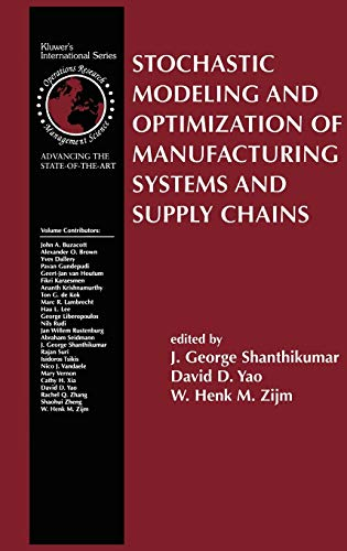9781402075087: Stochastic Modeling and Optimization of Manufacturing Systems and Supply Chains (International Series in Operations Research & Management Science)