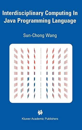 9781402075131: Interdisciplinary Computing in Java Programming (The Springer International Series in Engineering and Computer Science)