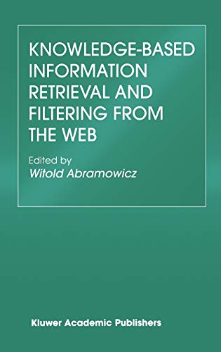9781402075230: Knowledge-Based Information Retrieval and Filtering from the Web (The Springer International Series in Engineering and Computer Science)