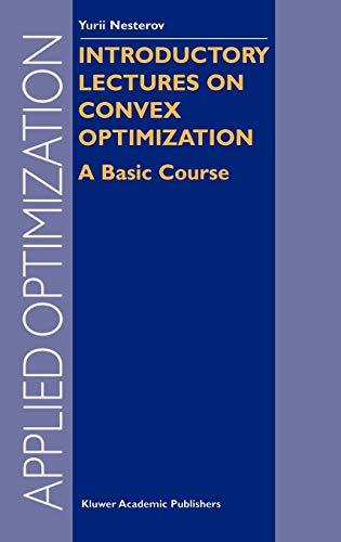 Introductory Lectures on Convex Optimization: A Basic: Yurii Nesterov