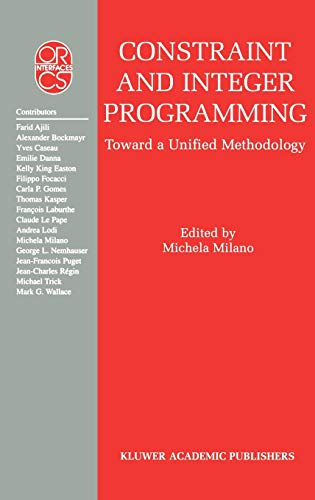 Constraint and Integer Programming: Toward a Unified Methodology: Milano, Michela