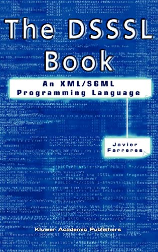 9781402075926: The DSSSL Book: An XML/SGML Programming Language