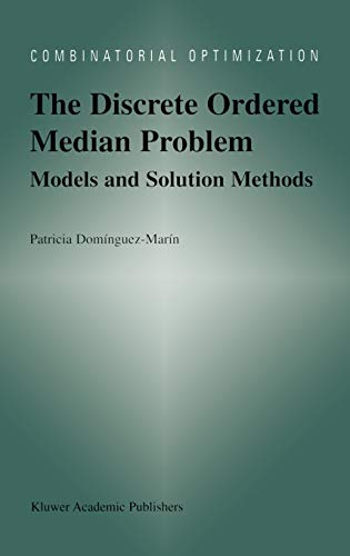 9781402076022: The Discrete Ordered Median Problem: Models and Solution Methods (Combinatorial Optimization)