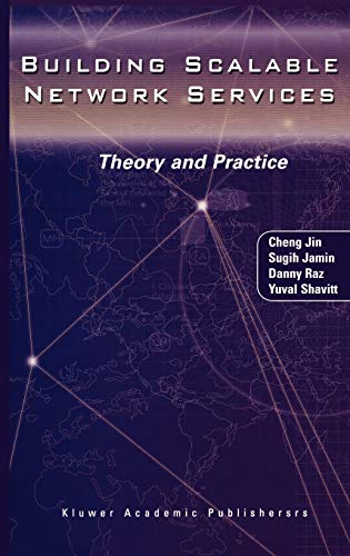 Building Scalable Network Services: Theory and Practice: Jin, Cheng; Sugih Jamin; Danny Raz; Yuval ...