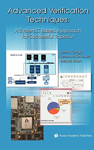 9781402076725: Advanced Verification Techniques: A SystemC Based Approach for Successful Tapeout