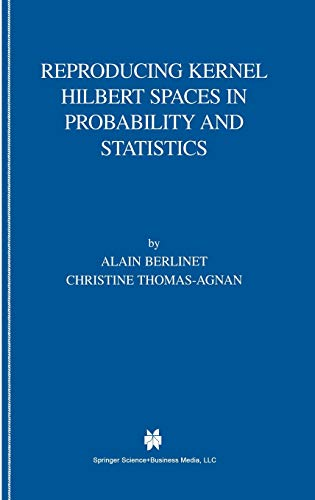 9781402076794: Reproducing Kernel Hilbert Spaces in Probability and Statistics