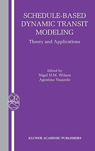 9781402076879: Schedule-Based Dynamic Transit Modeling: Theory and Applications (Operations Research/Computer Science Interfaces Series)