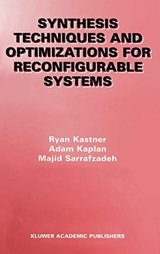 Synthesis Techniques and Optimizations for Reconfigurable Systems: Ryan Kastner