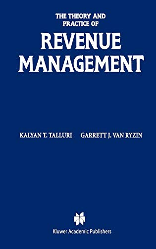 9781402077012: The Theory and Practice of Revenue Management (International Series in Operations Research & Management Science)