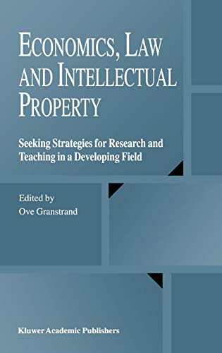 9781402077081: Economics, Law and Intellectual Property: Seeking Strategies for Research and Teaching in a Developing Field